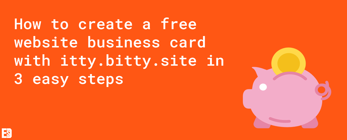 Easy Software Developer - How to create a free website business card with itty.bitty.site in 3 easy steps